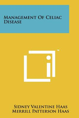 Management of Celiac Disease - Haas, Sidney Valentine, and Haas, Merrill Patterson
