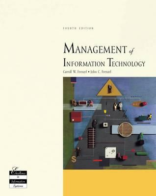 Management of Information Technology, Fourth Edition - Frenzel, Carroll W, and Frenzel, John C
