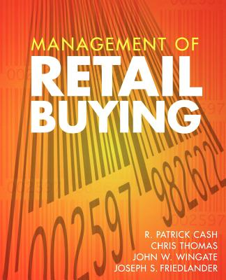 Management of Retail Buying - Cash, R Patrick, and Thomas, Chris, and Wingate, John W