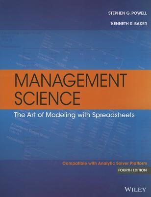 Management Science: The Art of Modeling with Spreadsheets - Powell, and Baker, Kenneth R