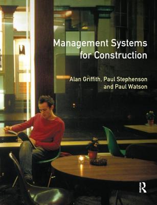 Management Systems for Construction - Griffith, Alan, and Stephenson, Paul