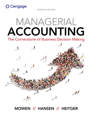 Managerial Accounting: The Cornerstone of Business Decision-Making - Mowen, Maryanne M, and Hansen, Don R, and Heitger, Dan L