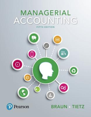 Managerial Accounting - Braun, Karen W., and Tietz, Wendy M.