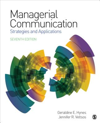 Managerial Communication: Strategies and Applications - Hynes, Geraldine E, and Veltsos, Jennifer R