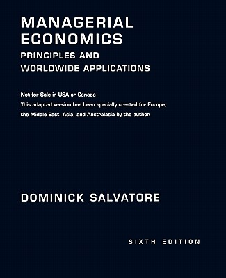 Managerial Economics: Principles and Worldwide Applications - Salvatore, Dominick
