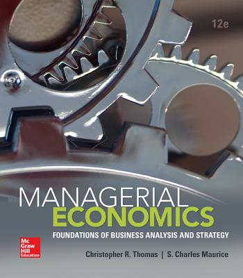 Managerial Economics - Thomas, Christopher R, and Maurice, S Charles