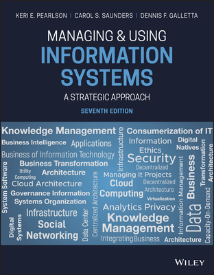 Managing and Using Information Systems: A Strategic Approach - Pearlson, Keri E, and Saunders, Carol S, and Galletta, Dennis F