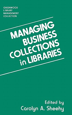 Managing Business Collections in Libraries - Sheehy, Carolyn A (Editor)