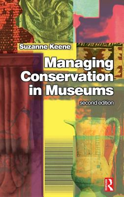 Managing Conservation in Museums - Keene, Suzanne
