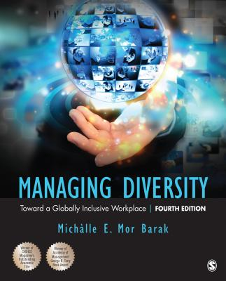 Managing Diversity: Toward a Globally Inclusive Workplace - Mor Barak, Michalle E, Dr.