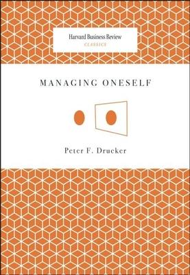 Managing Oneself - Drucker, Peter F