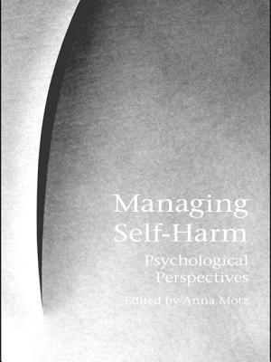 Managing Self-Harm: Psychological Perspectives - Motz, Anna (Editor)