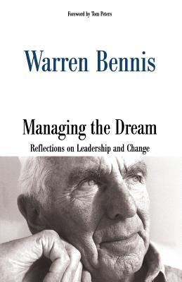 Managing the Dream - Bennis, Warren G