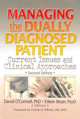 Managing the Dually Diagnosed Patient: Current Issues and Clinical Approaches, Second Edition - Shayo, Alberto P