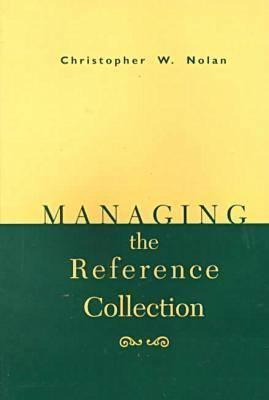 Managing the Reference Collection - Nolan, Christopher
