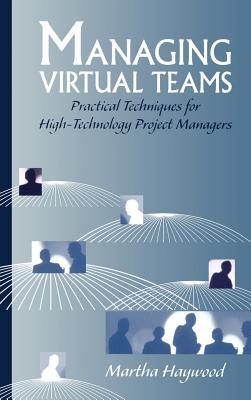 Managing Virtual Teams - Haywood, Martha