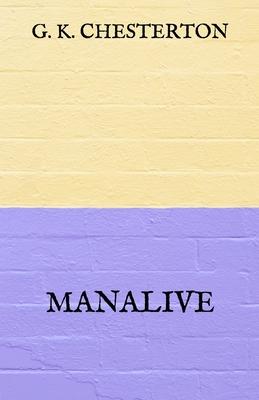 Manalive - Chesterton, G K