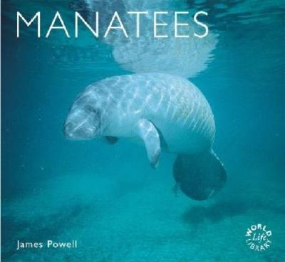 Manatees: Natural History & Conservation - Powell, James, and Powell, Dr James