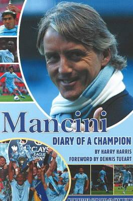 Mancini: Diary of a Champion - Harris, Harry, and Tueart, Dennis (Foreword by)