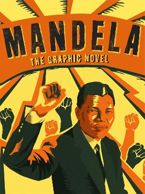 Mandela, The Graphic Novel - Nelson Mandela Centre of Memory, and Wezithombe, Umlando