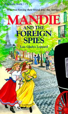 Mandie and the Foreign Spies - Leppard, Lois Gladys