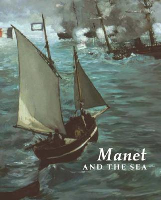 Manet and the Sea - Wilson-Bareau, Juliet, and Degener, David, and DeWitt, Lloyd (Contributions by)