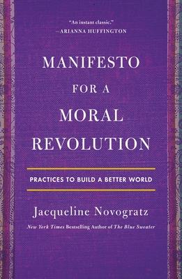 Manifesto for a Moral Revolution: Practices to Build a Better World - Novogratz, Jacqueline