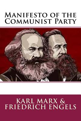 Manifesto of the Communist Party - Friedrich Engels, 1848 Karl Marx &