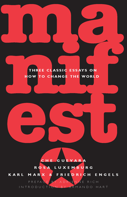 Manifesto: Three Classic Essays on How to Change the World - Guevara, Ernesto Che, and Engels, Friedrich, and Marx, Karl