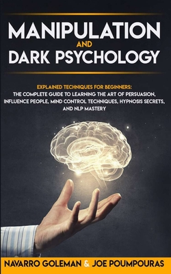 Manipulation and Dark Psychology: : Explained Techniques ...