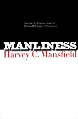 Manliness - Mansfield, Harvey C