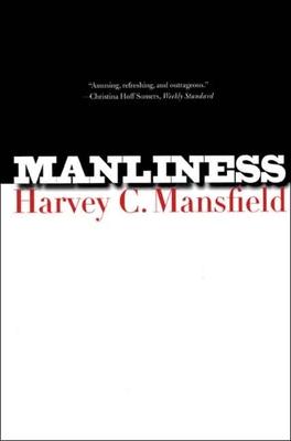 Manliness - Mansfield, Harvey Claflin, Jr.