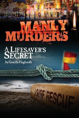 Manly Murders - A Lifesaver's Secret - Haglundh, Gunilla