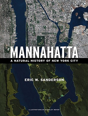 Mannahatta: A Natural History of New York City - Sanderson, Eric W