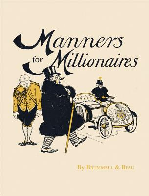 Manners for Millionaires - Brummell & Beau