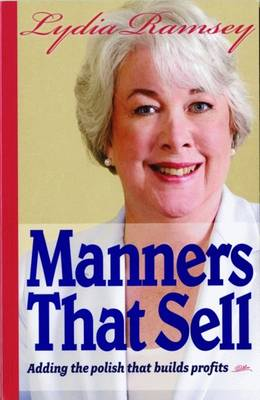 Manners That Sell: Adding the Polish That Builds Profits - Ramsey, Lydia, and Walters, Dottie (Foreword by)