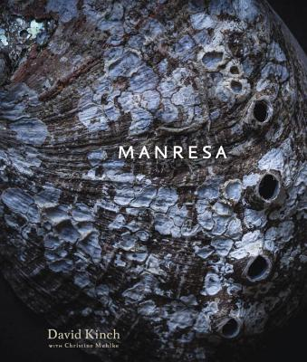 Manresa: An Edible Reflection [a Cookbook] - Kinch, David, and Muhlke, Christine, and Ripert, Eric (Foreword by)