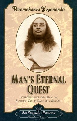 Man's Eternal Quest - Yogananda, Paramahansa