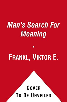 Man's Search for Meaning - Frankl, Viktor Emil, and Allport, Gordon W (Preface by)