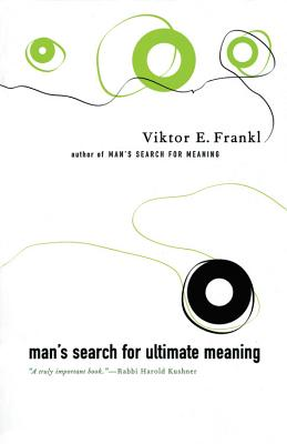 Man's Search for Ultimate Meaning - Frankl, Victor