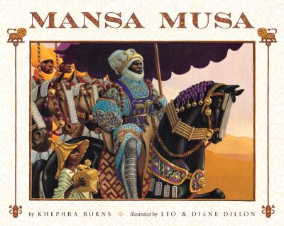 Mansa Musa: The Lion of Mali - Burns, Khephra, and Dillon, Leo (Illustrator), and Dillon, Diane (Illustrator)