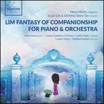 Manu Martin: Lim Fantasy of Companionship for Piano & Orchestra