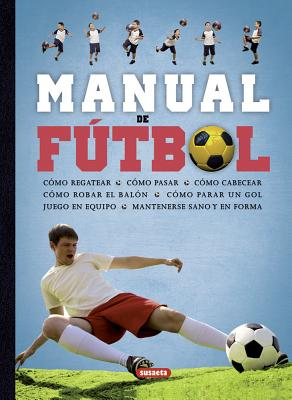 Manual de Futbol - Susaeta Publishing Inc, and Edom, Helen