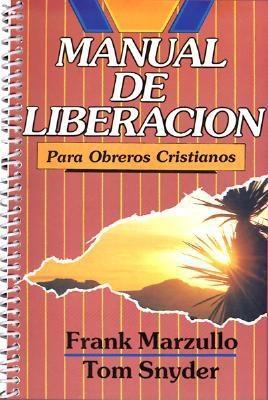 Manual de Liberacion: Para Obreros Cristianos - Marzullo, Frank, and Snyder, Tom