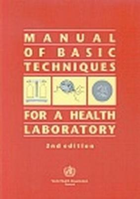 Manual of Basic Techniques for a Health Laboratory - World Health Organization