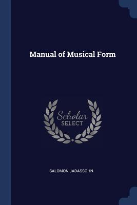 Manual of Musical Form - Jadassohn, Salomon