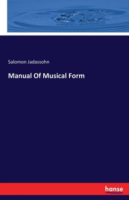 Manual of Musical Form - Jadassohn, Salomon