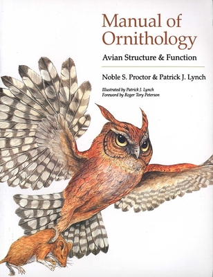 Manual of Ornithology: Avian Structure and Function - Proctor, Noble S, and Lynch, Patrick J