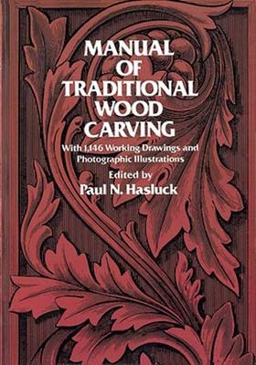 Manual of Traditional Wood Carving - Hasluck, Paul N (Editor)