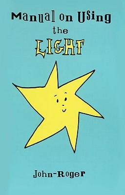 Manual on Using the Light - John-Roger
